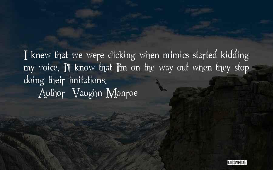 Kidding Quotes By Vaughn Monroe