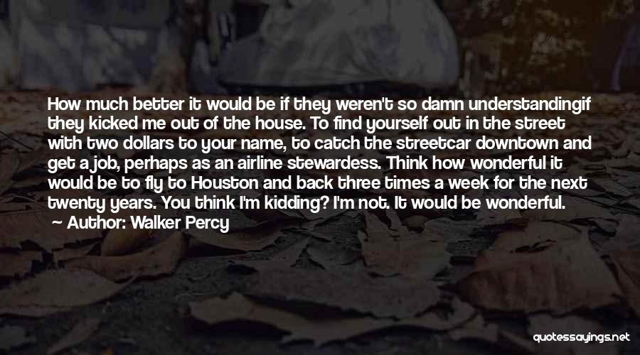 Kidding Quotes By Walker Percy