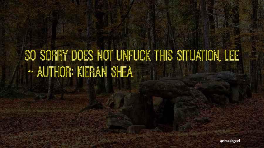 Kieran Shea Quotes 1034991