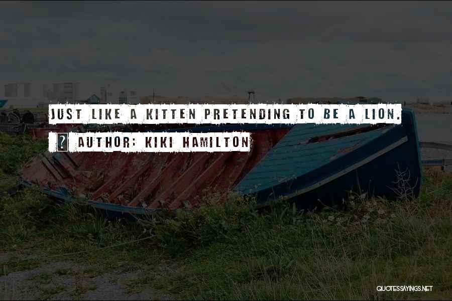 Kiki Hamilton Quotes 130232