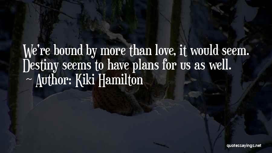 Kiki Hamilton Quotes 1434364