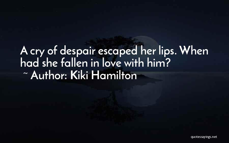 Kiki Hamilton Quotes 1531768