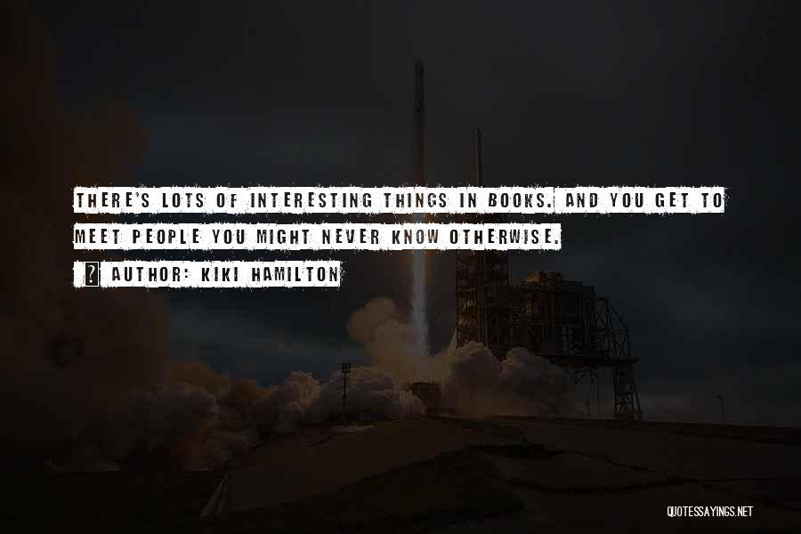 Kiki Hamilton Quotes 1631658