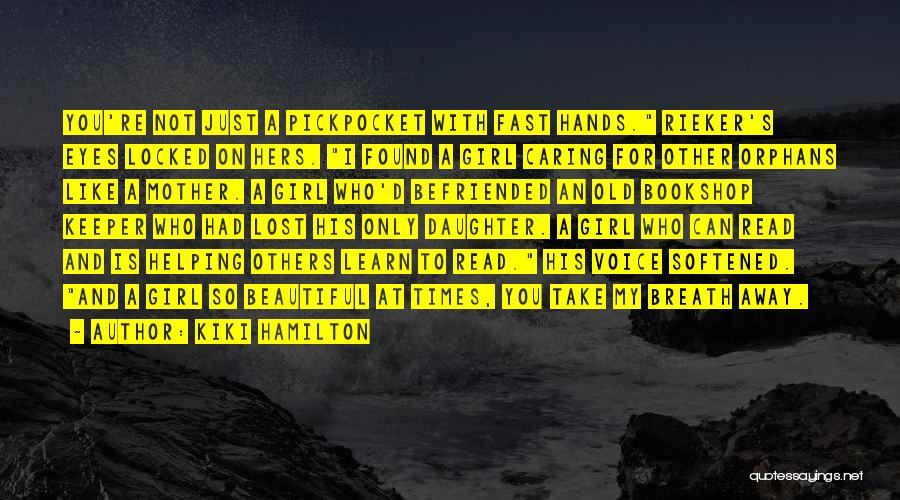 Kiki Hamilton Quotes 1689335