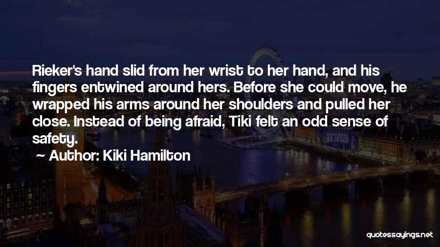 Kiki Hamilton Quotes 235568