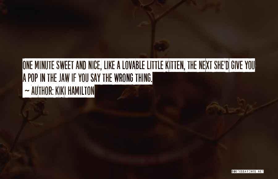 Kiki Hamilton Quotes 771320