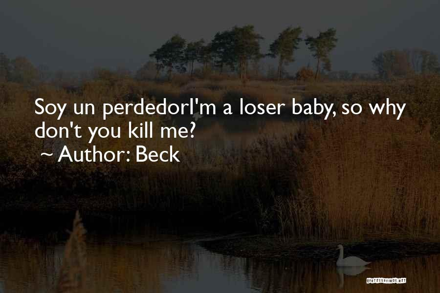 Kill Me Baby Quotes By Beck