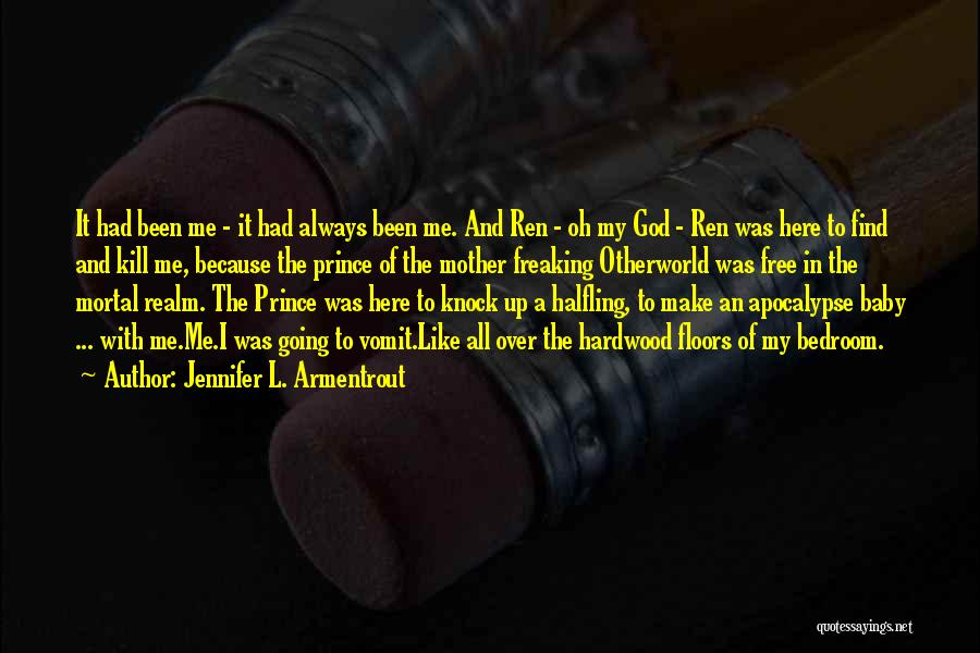 Kill Me Baby Quotes By Jennifer L. Armentrout