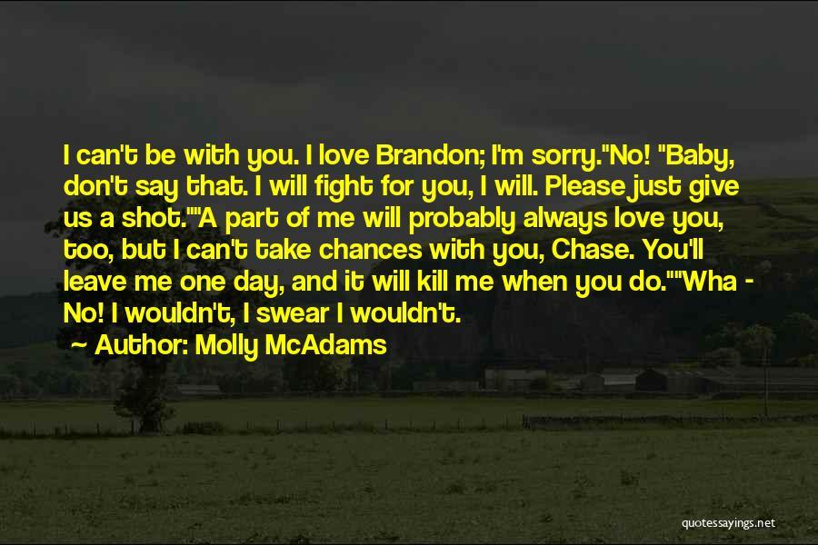 Kill Me Baby Quotes By Molly McAdams