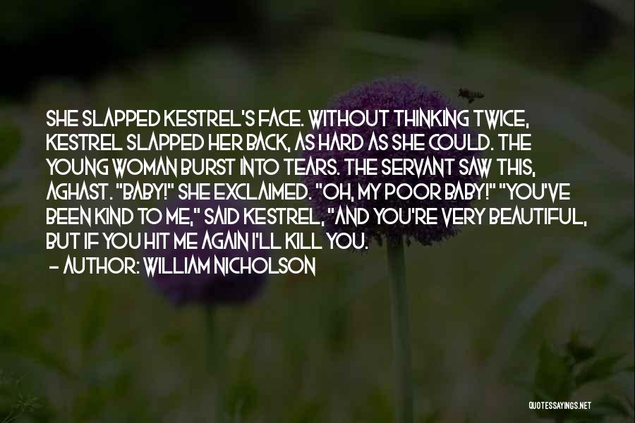 Kill Me Baby Quotes By William Nicholson