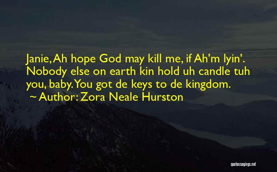 Kill Me Baby Quotes By Zora Neale Hurston