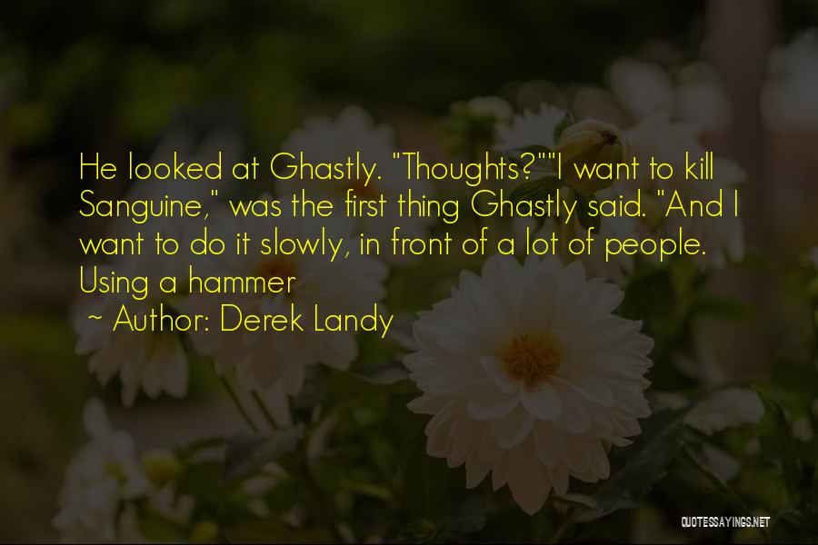 Kill Me Slowly Quotes By Derek Landy