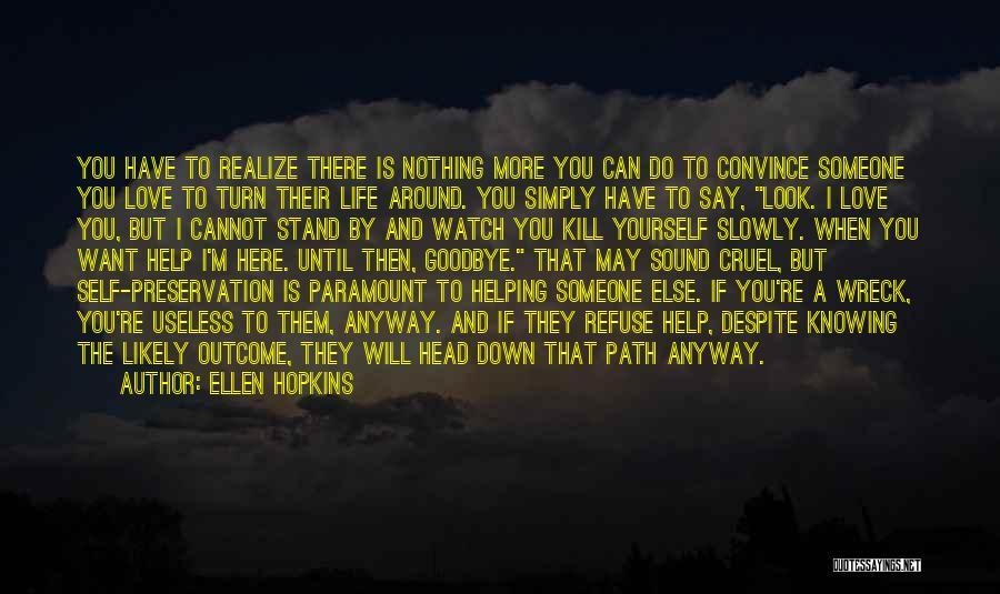 Kill Me Slowly Quotes By Ellen Hopkins