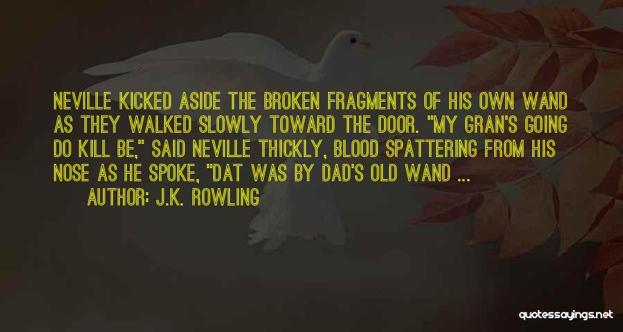 Kill Me Slowly Quotes By J.K. Rowling