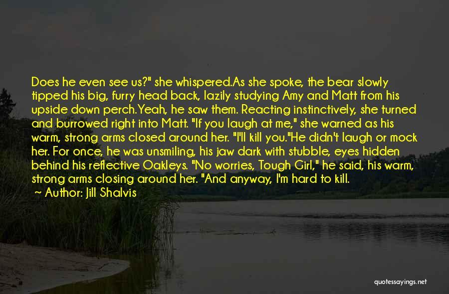 Kill Me Slowly Quotes By Jill Shalvis