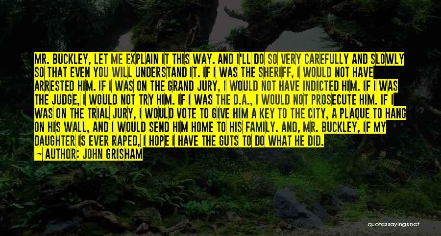 Kill Me Slowly Quotes By John Grisham