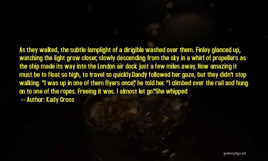 Kill Me Slowly Quotes By Kady Cross