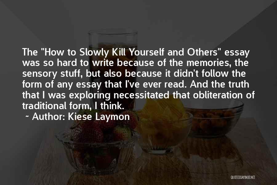 Kill Me Slowly Quotes By Kiese Laymon