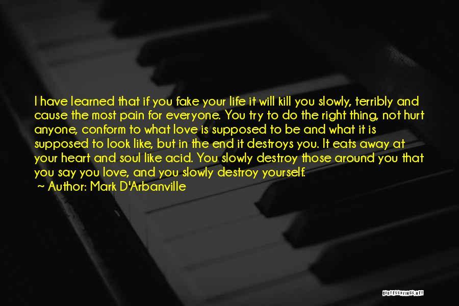 Kill Me Slowly Quotes By Mark D'Arbanville
