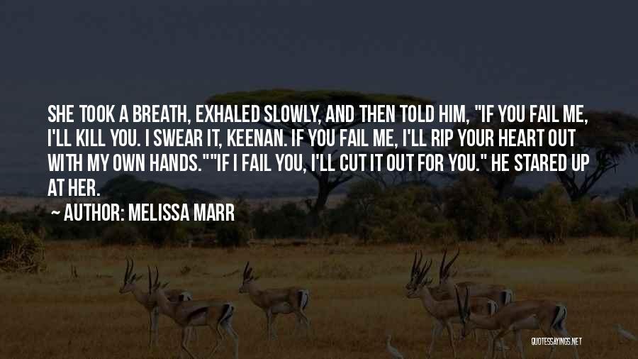 Kill Me Slowly Quotes By Melissa Marr