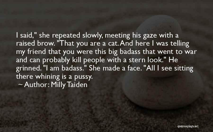 Kill Me Slowly Quotes By Milly Taiden