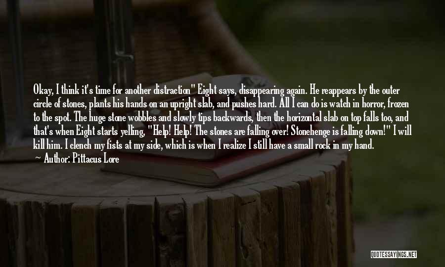 Kill Me Slowly Quotes By Pittacus Lore