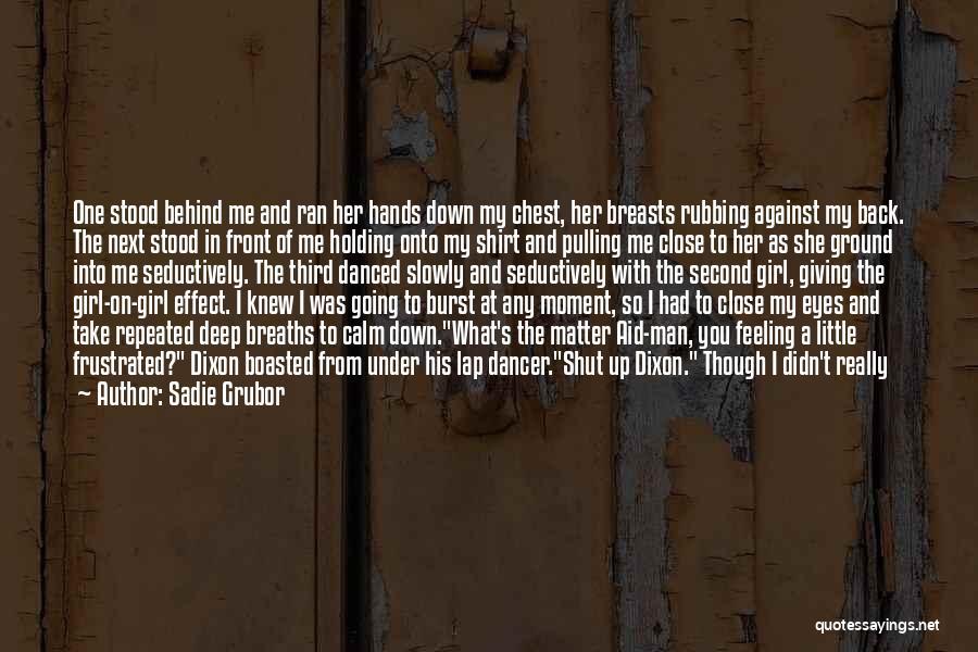 Kill Me Slowly Quotes By Sadie Grubor