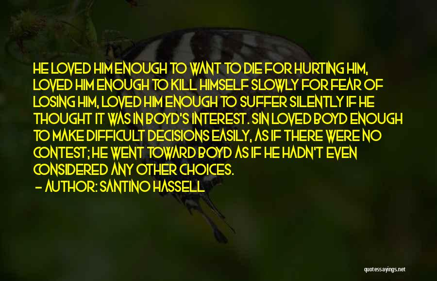 Kill Me Slowly Quotes By Santino Hassell