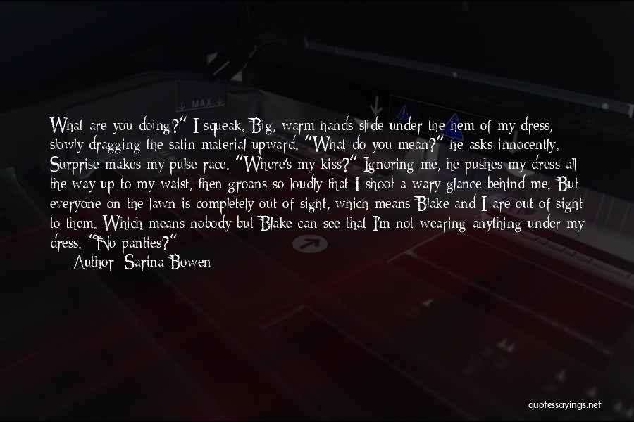 Kill Me Slowly Quotes By Sarina Bowen