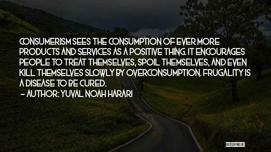 Kill Me Slowly Quotes By Yuval Noah Harari