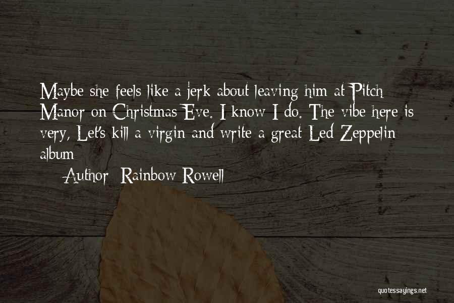 Kill My Vibe Quotes By Rainbow Rowell