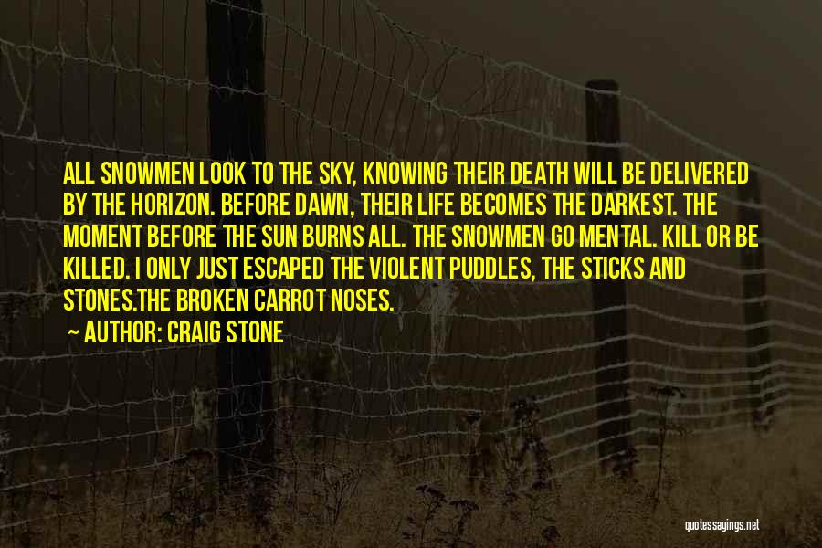 Kill Or Be Killed Quotes By Craig Stone