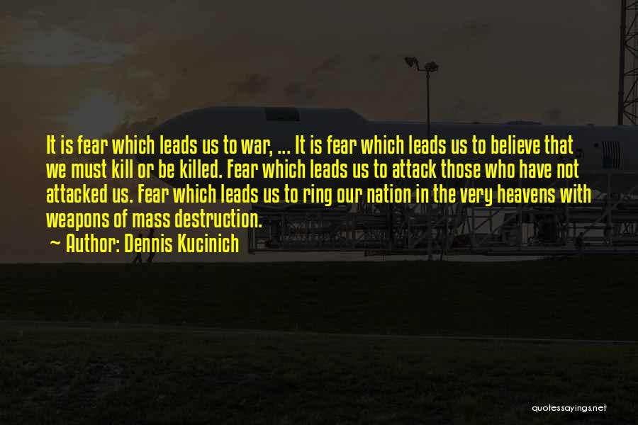 Kill Or Be Killed Quotes By Dennis Kucinich