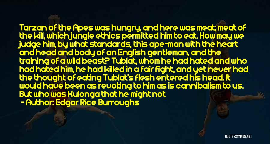 Kill Or Be Killed Quotes By Edgar Rice Burroughs