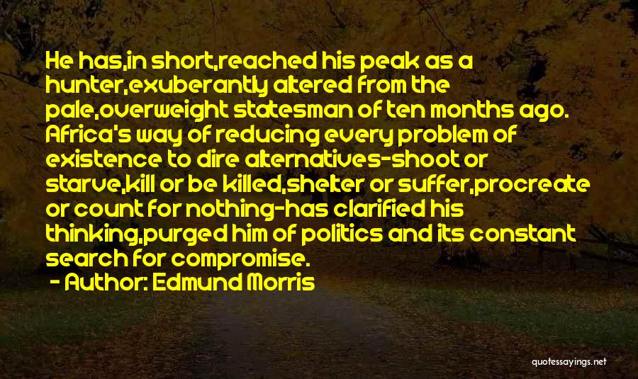 Kill Or Be Killed Quotes By Edmund Morris