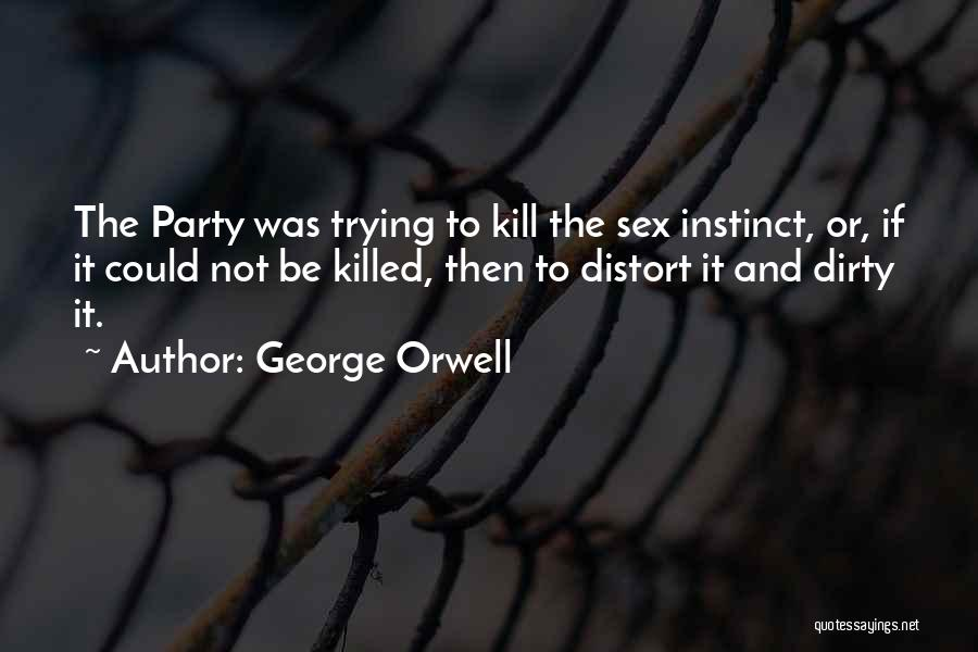 Kill Or Be Killed Quotes By George Orwell