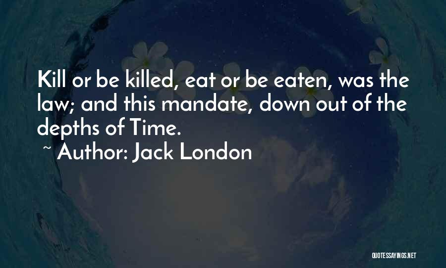 Kill Or Be Killed Quotes By Jack London
