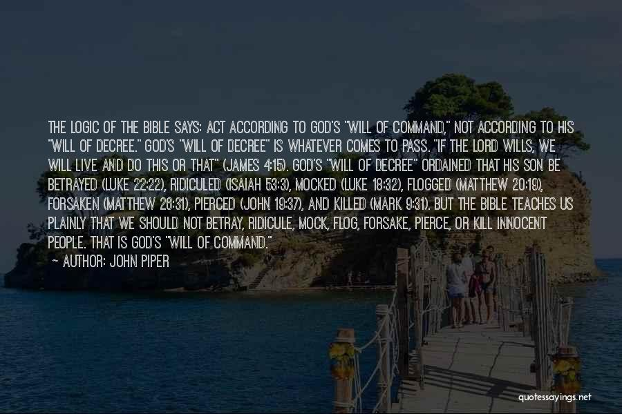 Kill Or Be Killed Quotes By John Piper