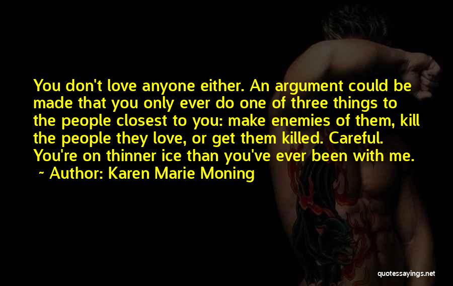 Kill Or Be Killed Quotes By Karen Marie Moning