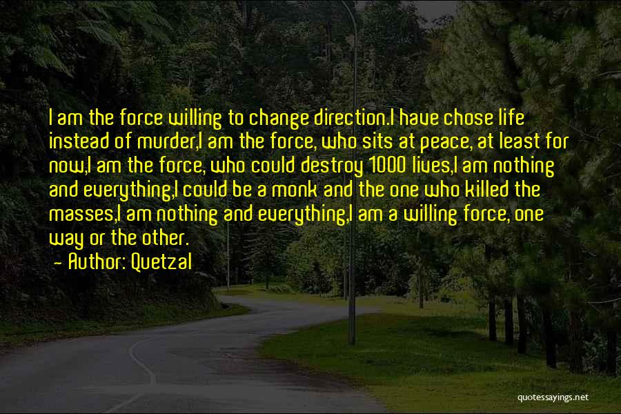 Kill Or Be Killed Quotes By Quetzal