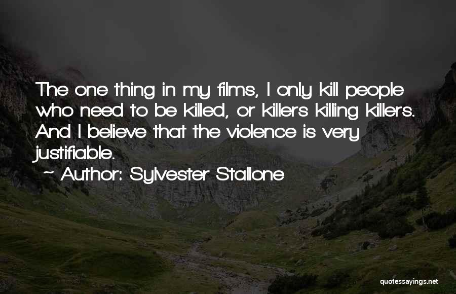 Kill Or Be Killed Quotes By Sylvester Stallone