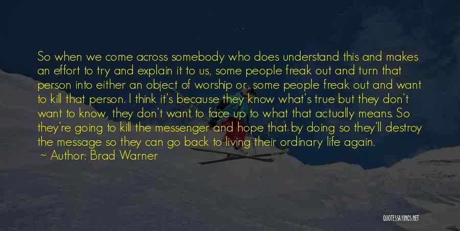 Kill Us Quotes By Brad Warner