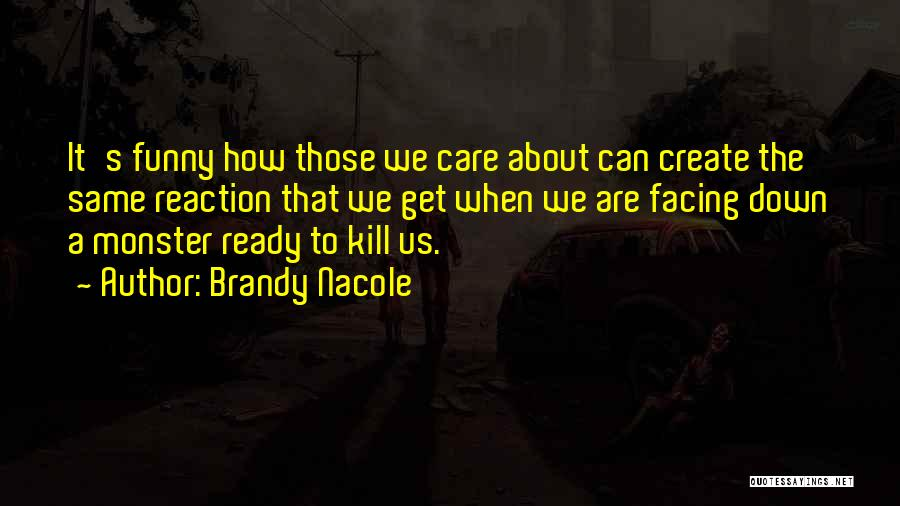 Kill Us Quotes By Brandy Nacole