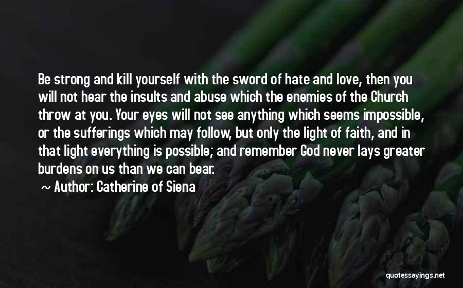 Kill Us Quotes By Catherine Of Siena