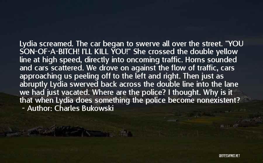 Kill Us Quotes By Charles Bukowski