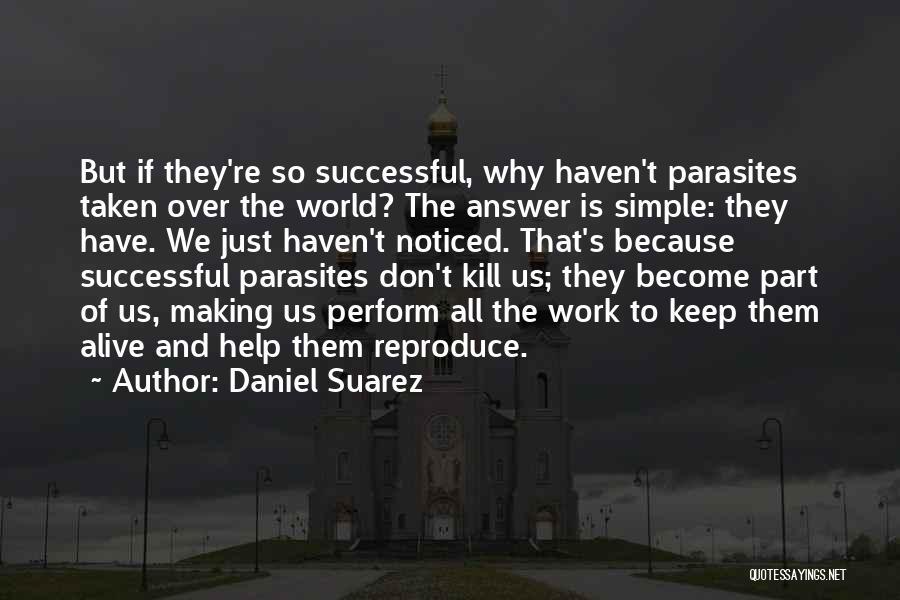 Kill Us Quotes By Daniel Suarez