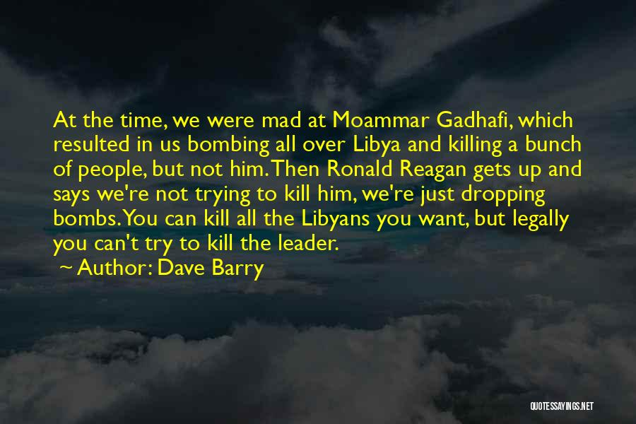 Kill Us Quotes By Dave Barry