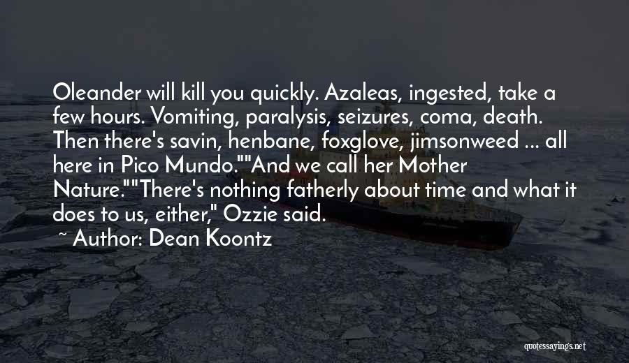 Kill Us Quotes By Dean Koontz