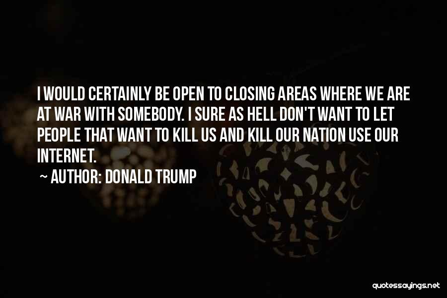 Kill Us Quotes By Donald Trump