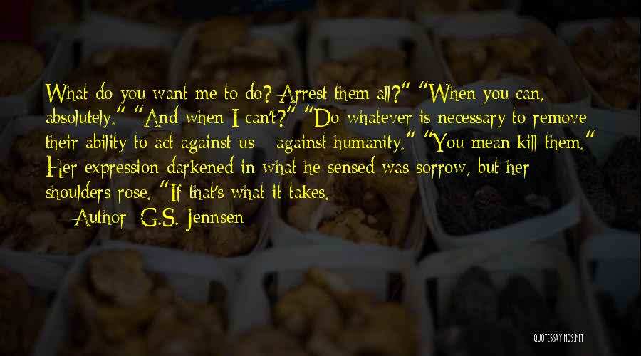 Kill Us Quotes By G.S. Jennsen